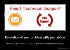 Resolution of your problem with your Yahoo - Yahoo customer care USA . Visit:- http://www.emailphonenumber.org/