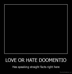 LOVE OR HATE DOOMENTIO